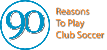 90 Reasons to Play Club Soccer